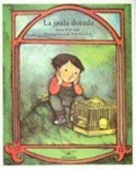 9780613793728: La Jaula Dorada/the Golden Cage (Cuentos Para Todo el Ano (Little Books))