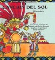 9780613794039: La Cancion del Sol (Cuentos Y Mitos De America Latina)