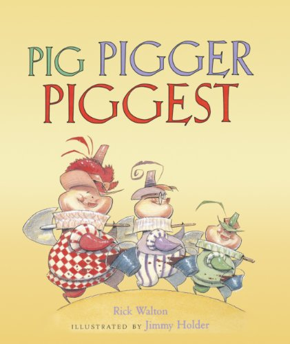 Pig Pigger Piggest (Turtleback School & Library Binding Edition): Walton, Rick