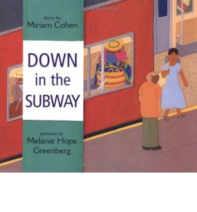 Down in the Subway (0613804708) by Cohen, Miriam; Hope Greenberg, Melanie; Greenberg, Melanie Hope