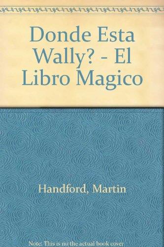 9780613809788: Donde Esta Wally? - El Libro Magico