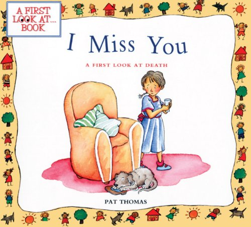 I Miss You : A First Look at Death (First Look At Books)