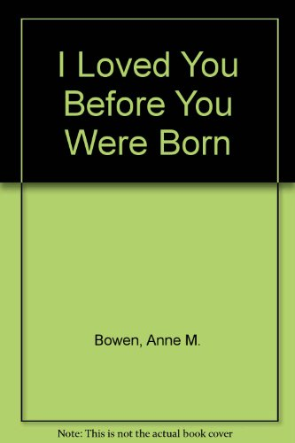 9780613819770: I Loved You Before You Were Born
