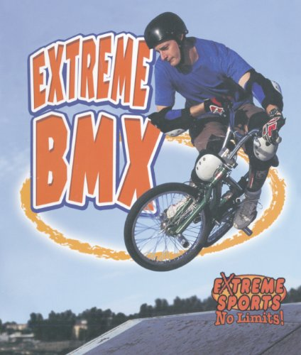9780613824125: Extreme BMX (Turtleback School & Library Binding Edition) (Extreme Sports No Limits!)