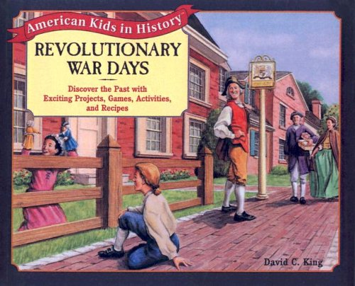 9780613824811: Revolutionary War Days: Discover the Past with Exciting Projects, Games, Activities, and Recipes (American Kids in History)