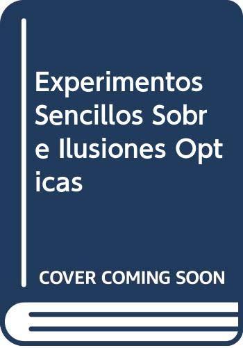 9780613826693: Experimentos Sencillos Sobre Ilusiones Opticas