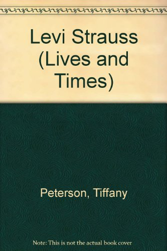 Levi Strauss (Lives and Times): Peterson, Tiffany