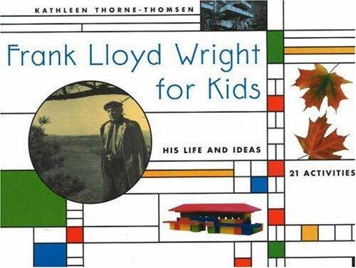 9780613831550: Frank Lloyd Wright For Kids (Turtleback School & Library Binding Edition)