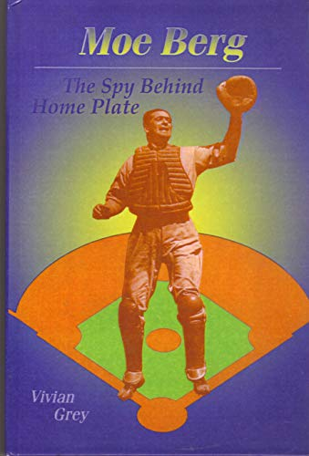 9780613834285: Moe Berg: The Spy Behind Home Plate