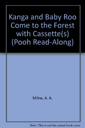 Kanga and Baby Roo Come to the Forest with Cassette(s) (9780613835541) by A. A. Milne; J. Bonnell; Charles Kuralt