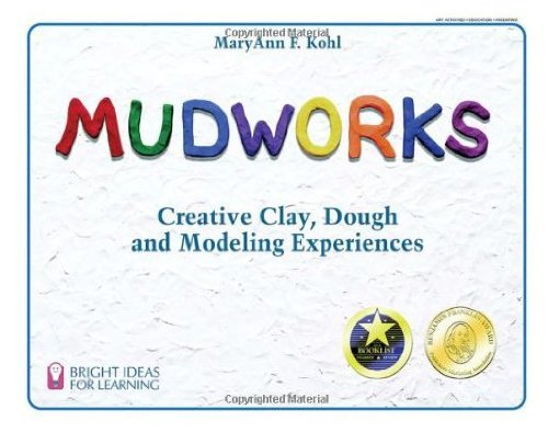 9780613839853: Mudworks: Creative Clay, Dough, and Modeling Experiences (Bright Ideas for Learning Centers)