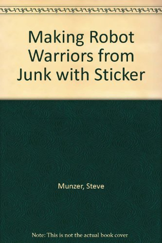 9780613841122: Making Robot Warriors from Junk with Sticker