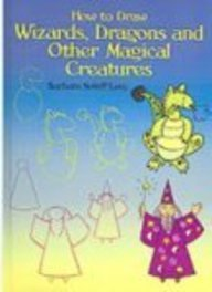 9780613853897: How To Draw Wizards, Dragons And Other Magical Creatures (Turtleback School & Library Binding Edition)