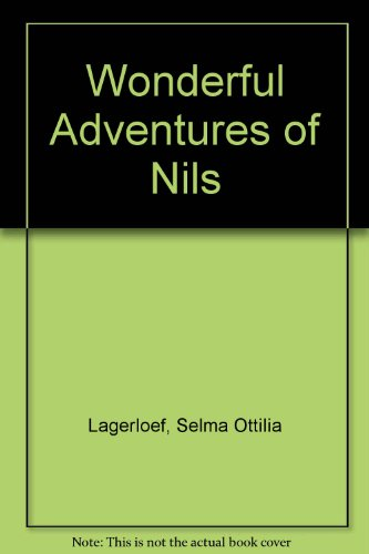 Wonderful Adventures of Nils (9780613854030) by Selma Ottilia Lagerloef; Velma S. Howard; Thea Kliros