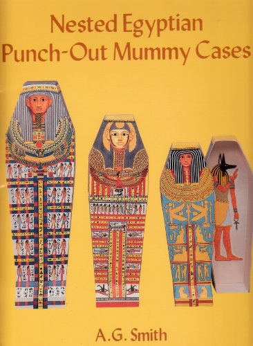 Nested Egyptian Punch-Out Mummy Cases (Punch-Out Paper Toys) (061385487X) by A. G. Smith