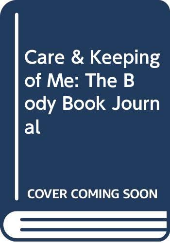 9780613855105: Care & Keeping of Me: The Body Book Journal