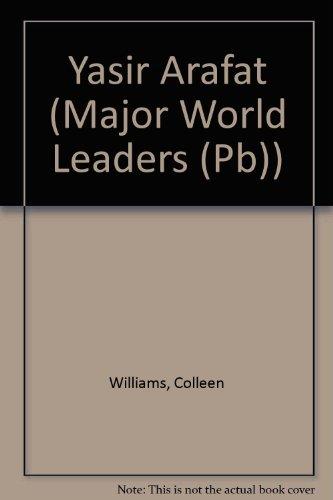 Yasir Arafat (Major World Leaders (Pb)): Williams, Colleen