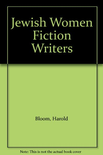 Jewish Women Fiction Writers (9780613856331) by Harold Bloom