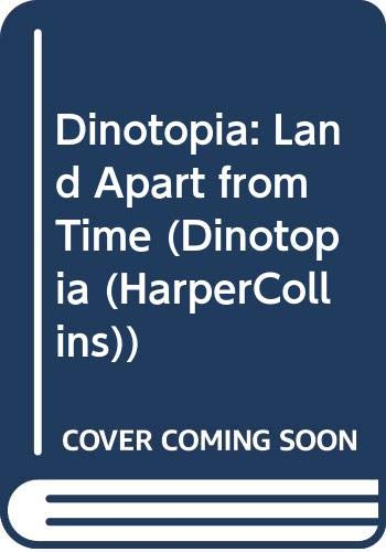 9780613857482: Dinotopia: Land Apart from Time (Dinotopia (HarperCollins))