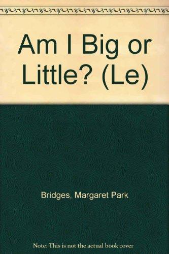 9780613858571: Am I Big or Little? (Le)