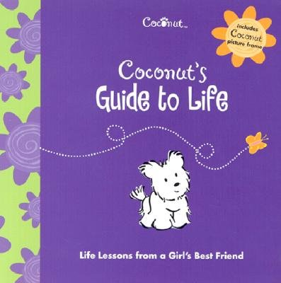 Coconut's Guide to Life: Life Lessons from a Girl's Best Friend (0613858611) by Casey Lukatz; Elizabeth Chobanian; American Girl