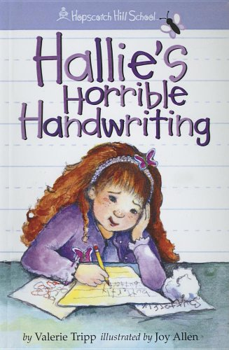 Hallie's Horrible Handwriting (Hopscotch Hill School) (0613858670) by Valerie Tripp