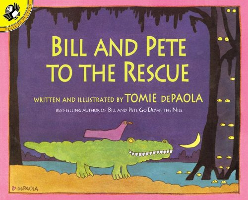 Bill And Pete To The Rescue (Turtleback School & Library Binding Edition): dePaola, Tomie