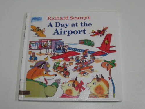 9780613862516: Richard Scarry's a Day at the Airport (Random House Picturebacks)