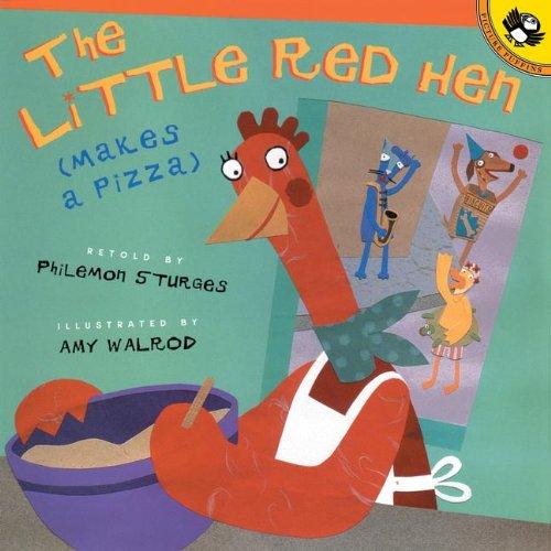 The Little Red Hen (Makes A Pizza): Philemon Sturges