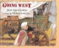 Going West (Picture Puffin Books (Prebound)) (9780613862639) by Jean Van Leeuwen