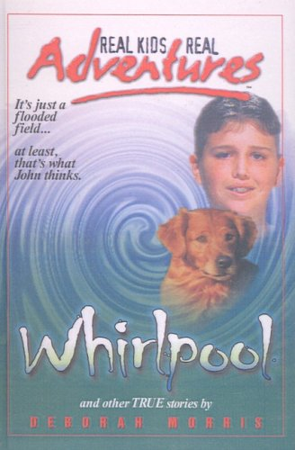 9780613863421: Whirlpool (Real Kids Real Adventures)