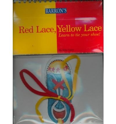 Red Lace, Yellow Lace: Learn to Tie Your Shoe! (0613866185) by Mike Casey; Jenny Stanley; Judith Herbst