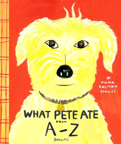 What Pete Ate From A-Z (Turtleback School & Library Binding Edition) (0613867033) by Kalman, Maira