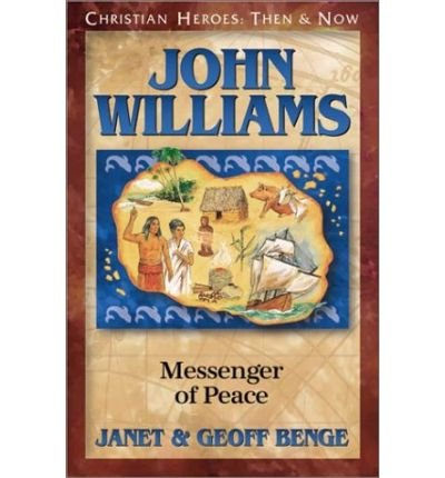 John Williams: Messenger of Peace (061386848X) by Geoff Benge; Janet Benge