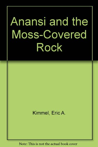 9780613872232: Anansi and the Moss-Covered Rock