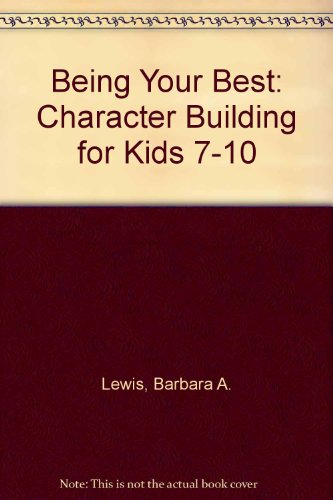 9780613876438: Being Your Best: Character Building for Kids 7-10