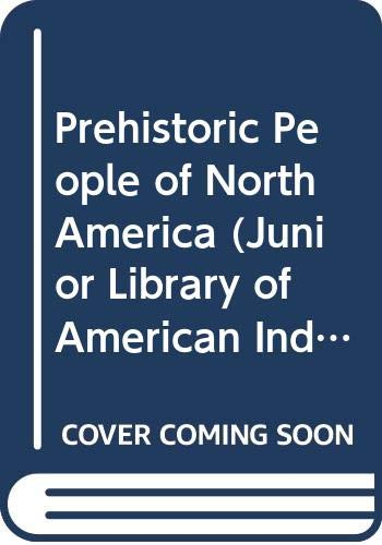 9780613877411: Prehistoric People of North America (Junior Library of American Indians)