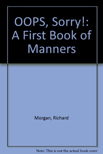 9780613877572: Title: OOPS Sorry A First Book of Manners