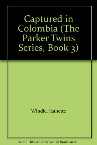 9780613882552: Captured in Colombia (The Parker Twins Series, Book 3)