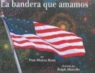 9780613887519: La Bandera Que Amamos (the Flag We Love) (Spanish Edition)