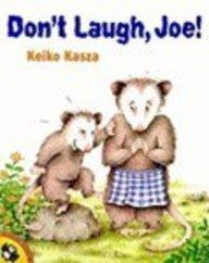 Don't Laugh, Joe - Keiko Kasza