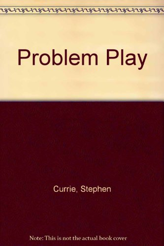 Problem Play (0613889428) by Stephen Currie