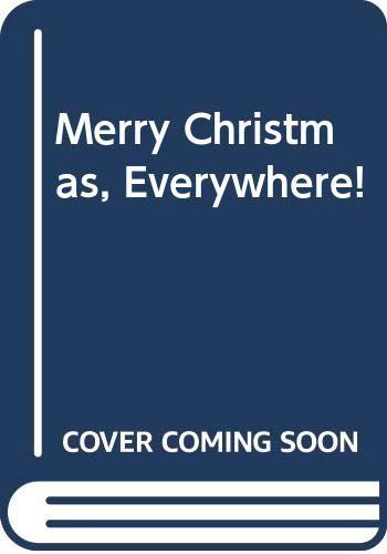 9780613889766: Merry Christmas, Everywhere!