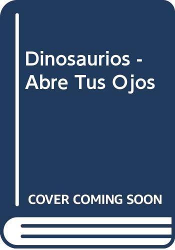 9780613893466: Dinosaurios - Abre Tus Ojos