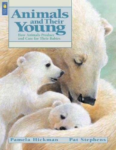 9780613896498: Animals and Their Young: How Animals Produce and Care for Their Babies