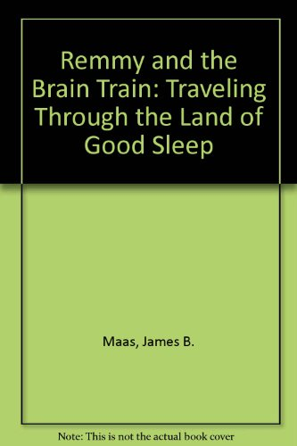 9780613896597: Remmy and the Brain Train: Traveling Through the Land of Good Sleep