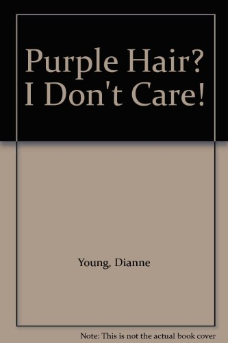 9780613896870: Purple Hair? I Don't Care!