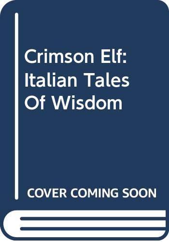 Crimson Elf: Italian Tales of Wisdom (0613899369) by Michael J. Caduto