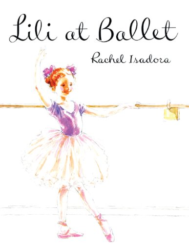 Lili At Ballet (Turtleback School & Library Binding Edition) (0613900480) by Rachel Isadora