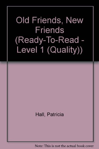Old Friends, New Friends (Ready-To-Read - Level 1 (Quality)) (9780613901864) by Patricia Hall; Johnny Gruelle; Kees Morebeek